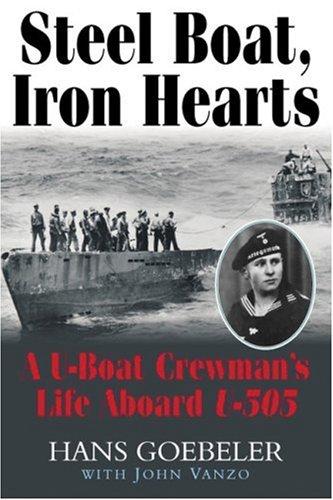 9781932714074: Steel Boat, Iron Hearts: A U-Boat Crewman's Life Aboard U-505
