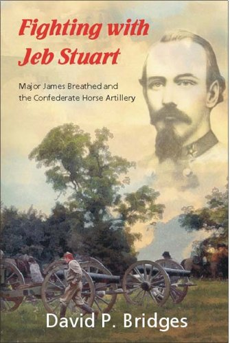 9781932714135: Fighting with Jeb Stuart: Major James Breathed and the Confederate Horse Army