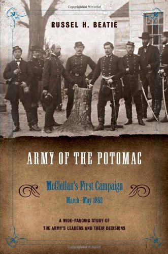 Army of the Potomac: McClellan's First Campaign, March - May 1862: Beatie, Russel