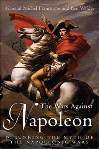The Wars Against Napoleon: Wider, Franchesi