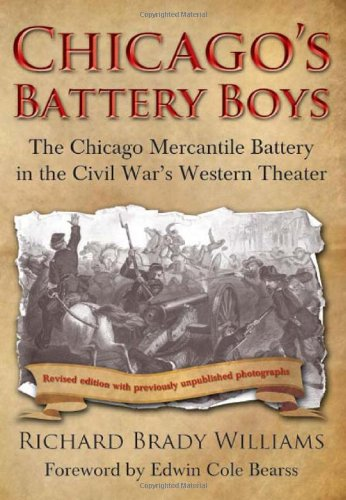 9781932714388: Chicago's Battery Boys: The Chicago Mercantile Battery in the Civil War's Western Theater
