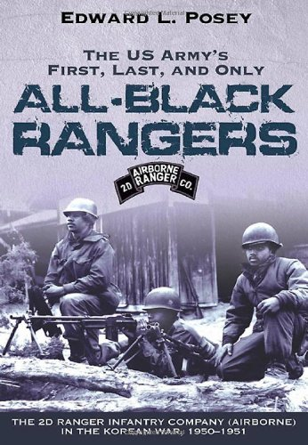 9781932714456: US Army's First, Last, and Only All-Black Rangers: The 2nd Ranger Infantry Company (Airborne) in the Korean War, 1950-1951
