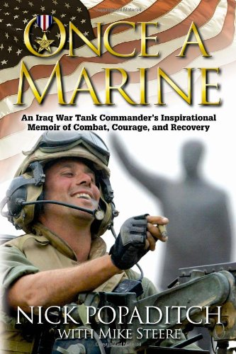 9781932714470: Once a Marine: An Iraq War Tank Commander's Inspirational Memoir of Combat, Courage, and Recovery
