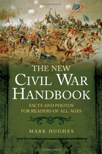 9781932714623: THE NEW CIVIL WAR HANDBOOK: Facts and Photos for Readers of All Ages