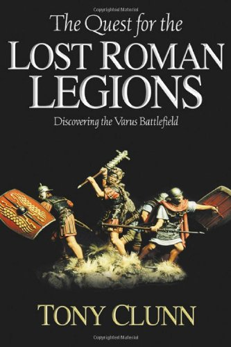 9781932714708: Quest for the Lost Roman Legions: Discovering the Varus Battlefield