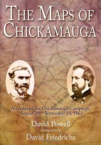 The Maps of Chickamauga : An Atlas of the Chickamauga Campaign, Including the Tullahoma Operation...
