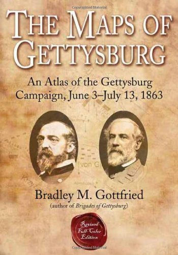 9781932714821: The Maps of Gettysburg: An Atlas of the Gettysburg Campaign, June 3 - July 13, 1863