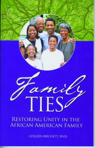 Family Ties : Restoring Unity in the: Cheryl P. Clemetson;