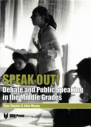 Speak Out!: Debate and Public Speaking in the Middle Grades: Meany, John; Shuster, Kate