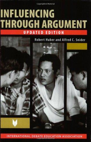 9781932716078: Influencing Through Argument