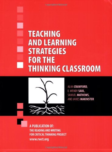Teaching And Learning Strategies For The Thinking Classroom (1932716114) by Alan Crawford; Samuel R. Mathews; Jim Makinster; E. Wendy Saul