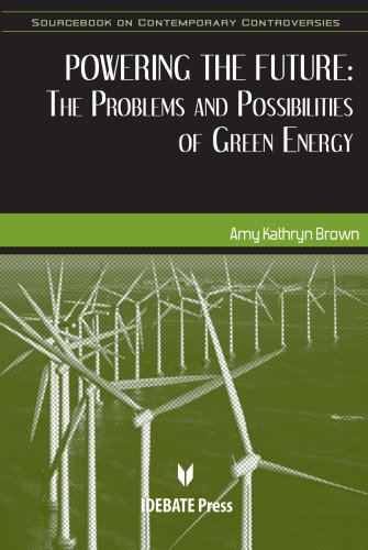 Powering the Future: The Problems and Possibilities of Green Energy: Amy Brown