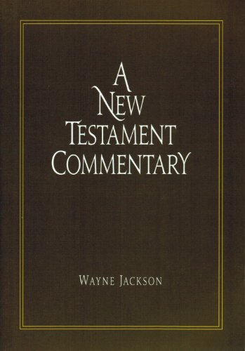 New Testament Commentary by Wayne Jackson [Paperback] (9781932723076) by [???]