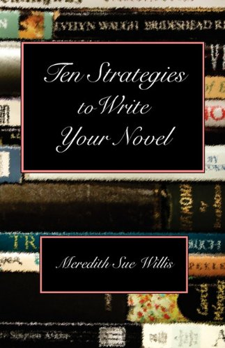 9781932727104: Ten Strategies to Write Your Novel