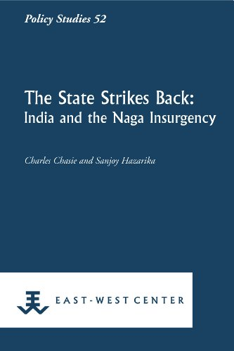 9781932728781: The State Strikes Back: India and the Naga Insurgency