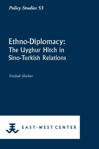 9781932728804: Ethno-Diplomacy: The Uyghur Hitch in Sino-Turkish Relations (Policy Studies)