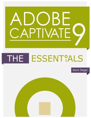 9781932733891: Adobe Captivate 9: The Essentials
