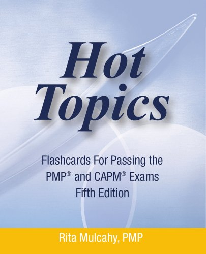 Hot Topics Flashcards for Passing the PMP: PMP Rita Mulcahy
