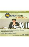 PM Crash Course: A Revolutionary Guide To What Really Matters When Managing Projects (1932735097) by Mulcahy, Rita