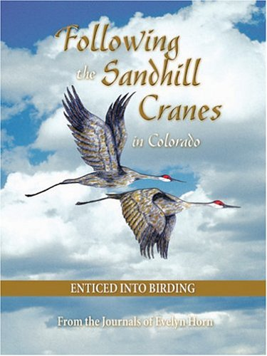 Following the Sand Hill Cranes in Colorado: Evelyn Horn