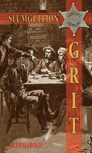 Slumgullion Grit: Alex Harold