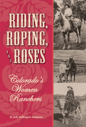 Riding, Roping, and Roses: Sammons, Judy
