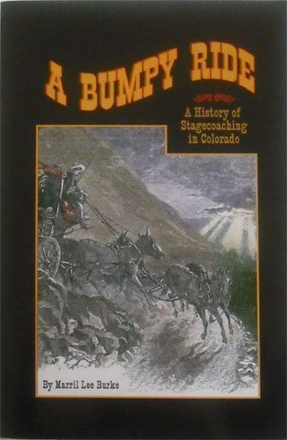 A Bumpy Ride: A History of Stagecoaching: Marril Lee Burke