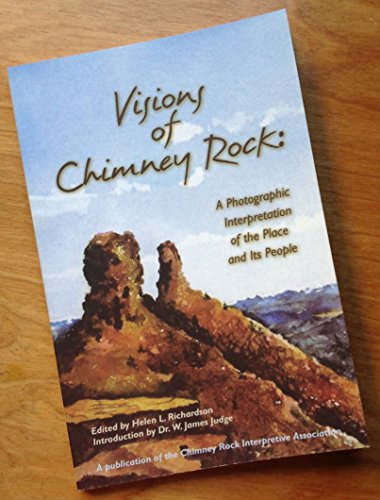 Visions of Chimney Rock: A Photographic Interpretation of the Place and Its People: Chimney Rock ...
