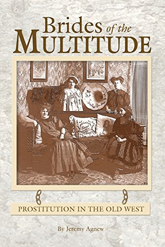 9781932738490: Brides of the Multitude - Prostitution in the Old West