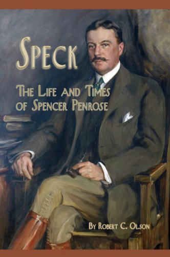 9781932738506: Speck -- The Life and Times of Spencer Penrose