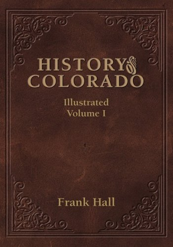 9781932738544: History of the State of Colorado - Vol. I