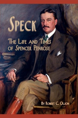 9781932738735: Speck - The Life and Times of Spencer Penrose