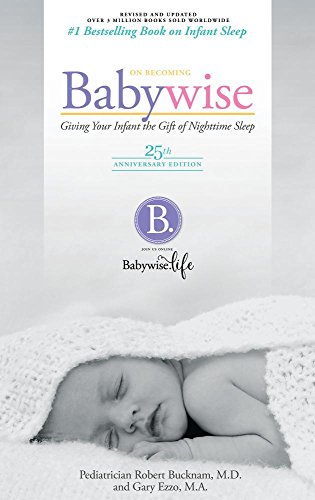 Download On Becoming Babywise: Giving Your Infant the Gift of Nightime Sleep - 25th Anniversary Edition