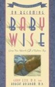 On Becoming Baby Wise: Giving Your Infant the Gift of Nighttime Sleep (1932740082) by Gary Ezzo; Robert Bucknam
