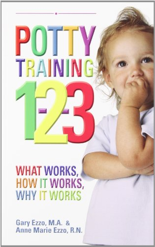 Potty Training 1-2-3: What Works, How it Works, Why it Works (1932740104) by Gary Ezzo; Anne Marie Ezzo