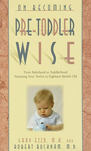 9781932740110: On Becoming Pre-Toddlerwise: From Babyhood to Toddlerhood (Parenting Your Twelve to Eighteen Month Old)