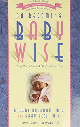 9781932740134: On Becoming Babywise: Giving Your Infant the Gift of Nighttime Sleep