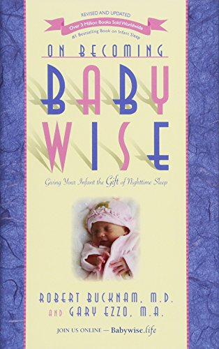 9781932740172: On Becoming Babywise: Giving Your Infant the Gift of Nighttime Sleep