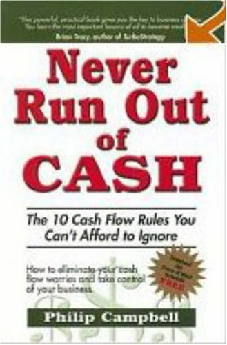 9781932743005: Never Run Out of Cash