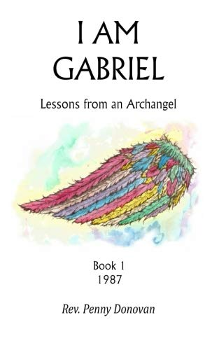 9781932746105: I Am Gabriel: Lessons From An Archangel (Volume 1)