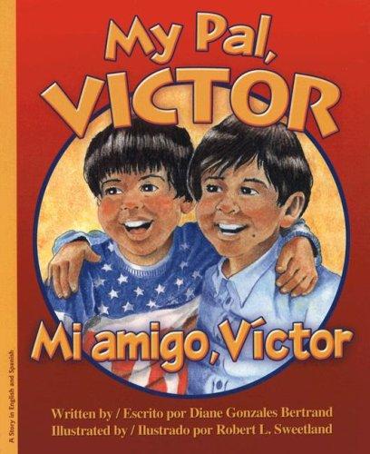 9781932748727: My Pal Victor:Mi Amigo Victor