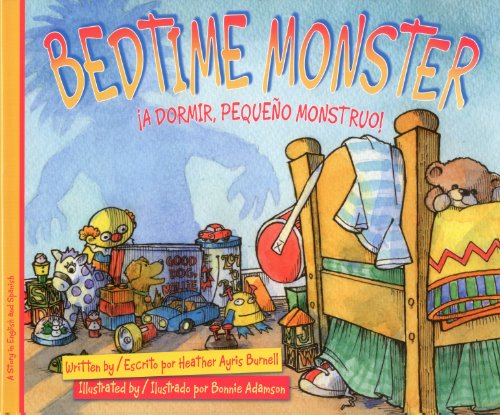 Bedtime Monster: ?A dormir, peque?o monstruo! (English and Spanish Edition): Heather Ayris Brunell