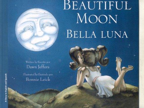 9781932748864: Beautiful Moon:Bella Luna