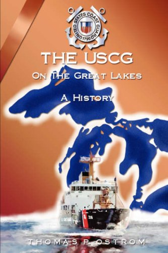 The USCG on the Great Lakes a History: Ostrom, Thomas P.