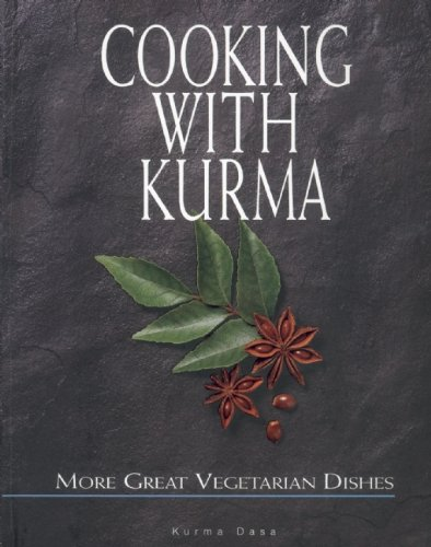 9781932771558: Cooking with Kurma: More Great Vegetarian Dishes
