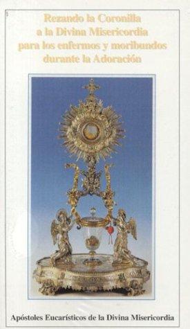 9781932773897: Rezando la Coronilla la Misericordia para los Enfermos y Moribundos Durante la Adoraction (Spanish Edition)