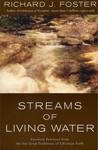 Streams of Living Water; Celebrating the Grest Traditions of Christian Faith (193277615X) by Richard J. Foster