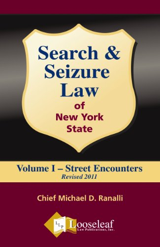 Search & Seizure Law of New York State Volume I - Street Encounters REVISED: Michael D. Ranalli