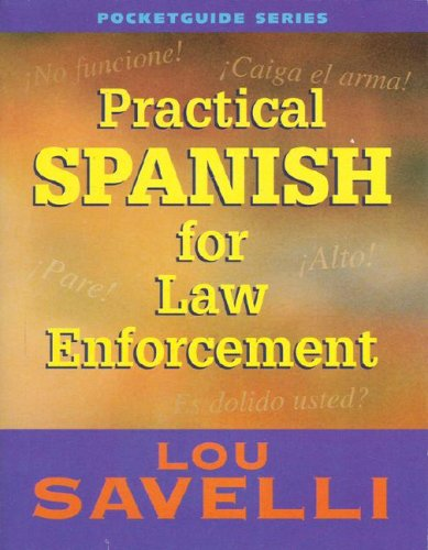 Practical Spanish For Law Enforcement: Lou Savelli