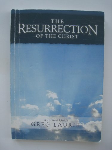 The Resurrection of the Christ (1932778020) by Greg Laurie